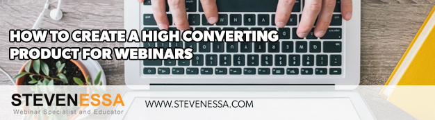 How to Create a High Converting Product for Webinars