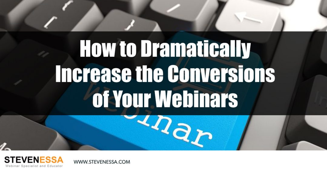 How to Dramatically Increase the Conversions of your Webinars