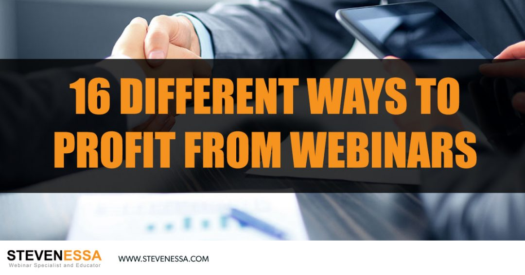 16 Different Ways to Profit from Webinars