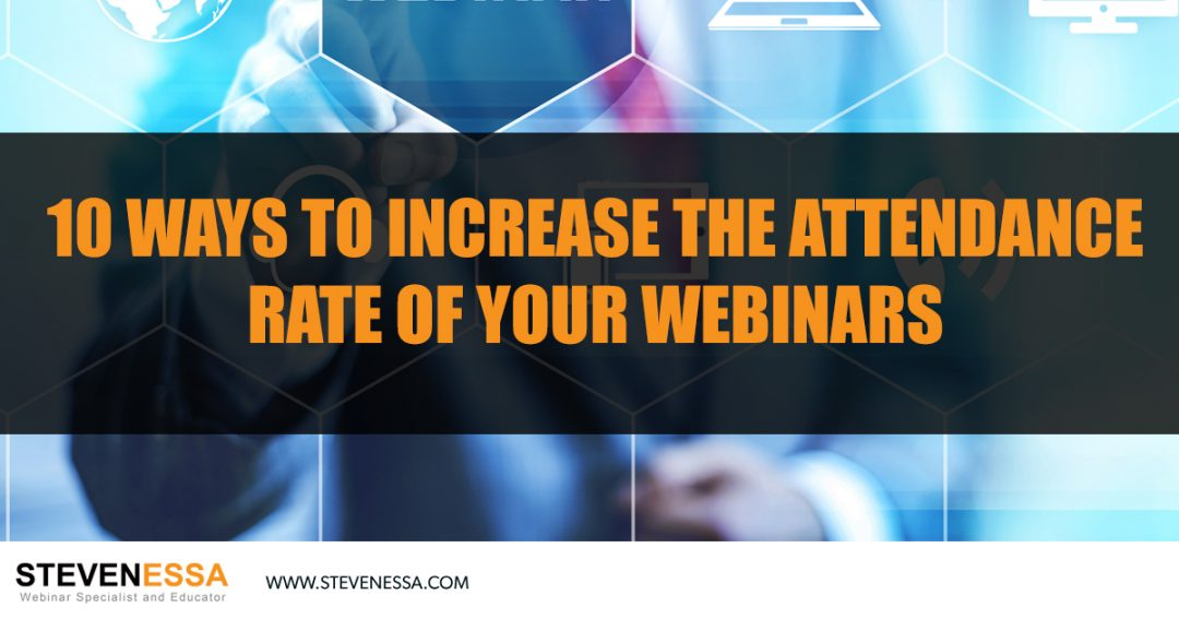 10 Ways to Increase the Attendance Rate of Your Webinars