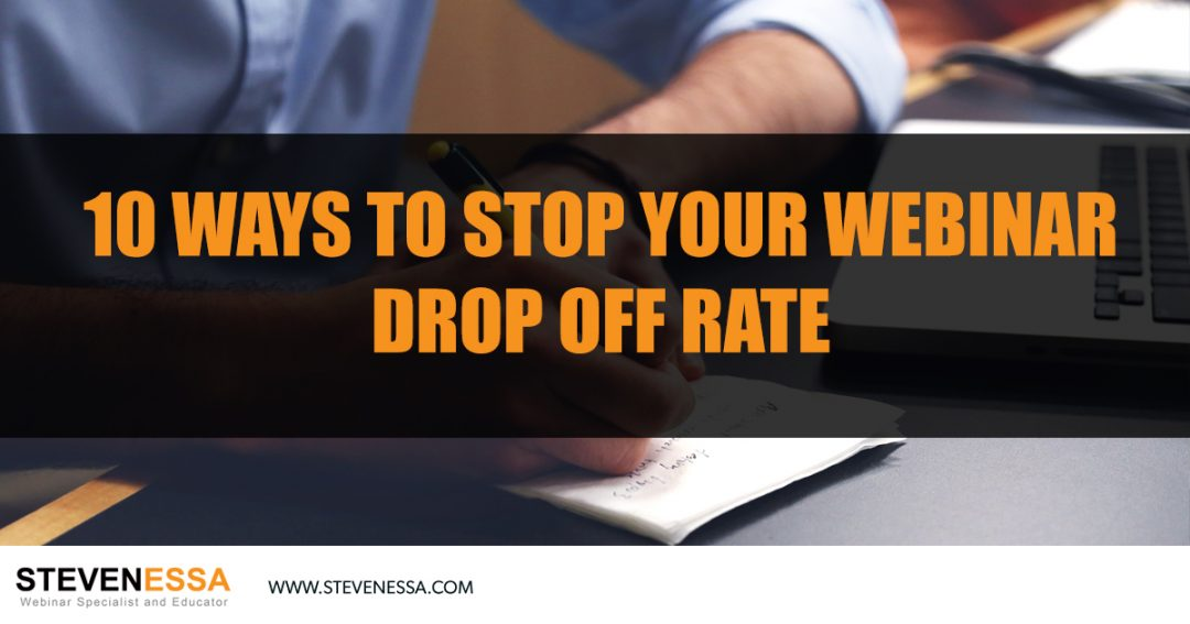 10 Ways to Stop Your Webinar Drop Off Rate