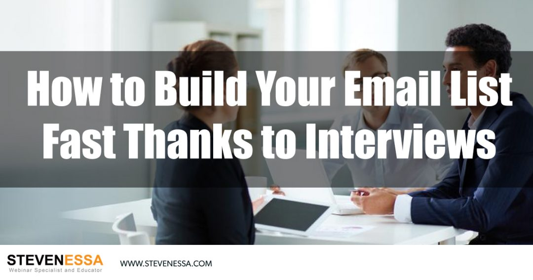 How to Build Your Email List Fast Thanks to Interviews