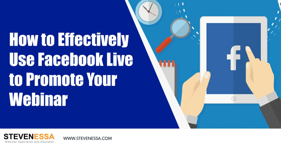 Effectively Use Facebook Live to Promote Your Webinar