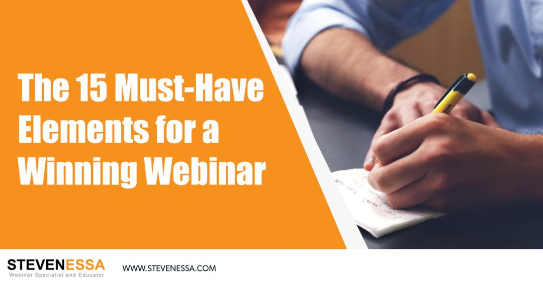 The 15 Must-Have Elements for a Winning Webinar