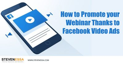How to Promote Your Webinar Thanks to Facebook Video Ads